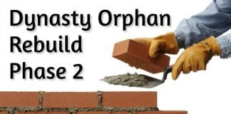Dynasty Orphan Rebuild: Phase 2 - Putting the Plan into Motion