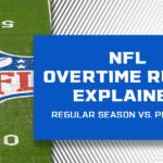 NFL Overtime Rules Explained: Regular Season vs. Playoffs