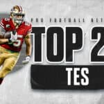 Top 25 tight ends heading into the 2021 NFL season
