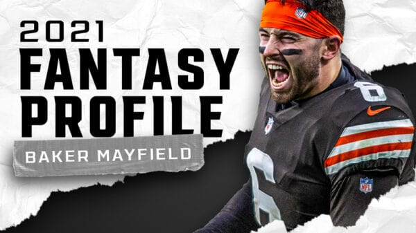 Baker Mayfield's fantasy outlook and projection for 2021