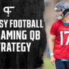 QB streaming strategy for fantasy football leagues