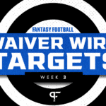 Week 3 Waiver Wire: Best pickups and targets for fantasy football