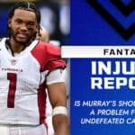 Fantasy Injury Report: Kyler Murray, Christian McCaffrey, DeAndre Hopkins injury updates