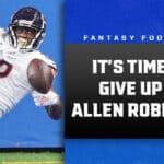 NFL Start 'Em Sit 'Em Week 6: It's time to give up on Allen Robinson